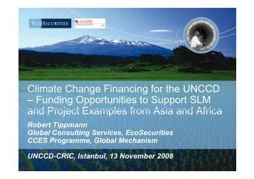 Climate Change Financing for the UNCCD ... - desertifikation.de