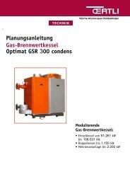 Planungsanleitung Gas-Brennwertkessel Optimat GSR 300 ... - Oertli