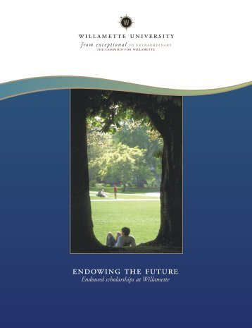 Endowing the Future; Endowed scholarships at Willamette