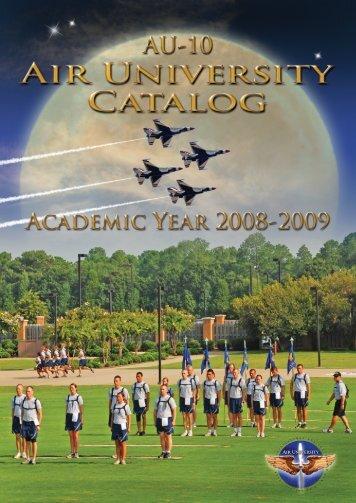 Academic Year 2008-2009 Air University Catalog - The Air University