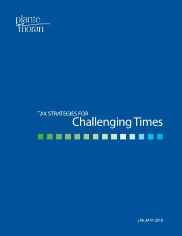 Tax Strategies for Challenging Times - Plante Moran