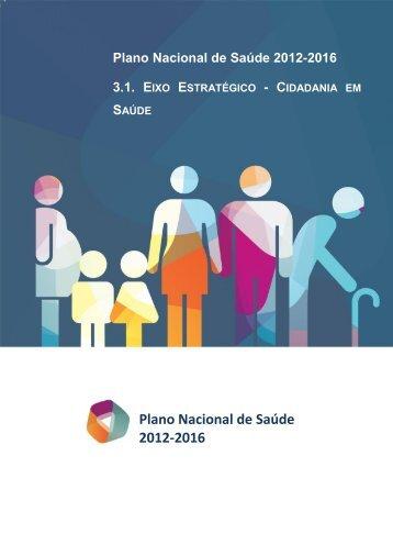 3.1. cidadania em saúde - Plano Nacional de Saúde 2012 – 2016
