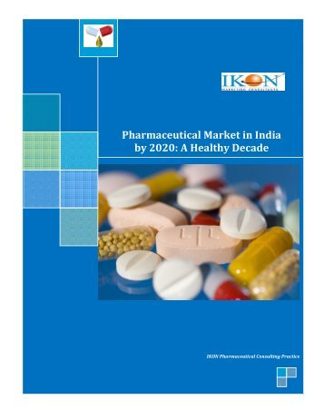 Pharmaceutical Market in India by 2020 - IKON Marketing Consultants