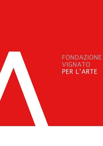 Brochure Fondazione - Fondazione Vignato per l'arte