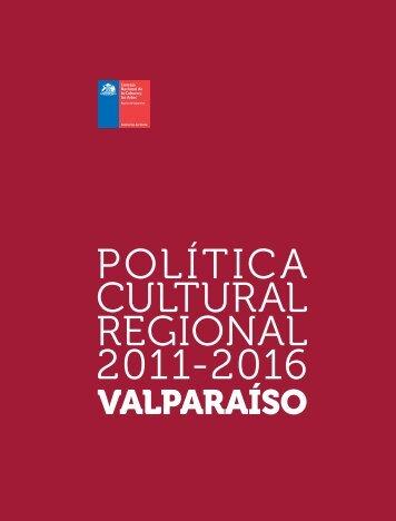 Política Cultural Regional 2011-2016. Valparaíso - Consejo ...