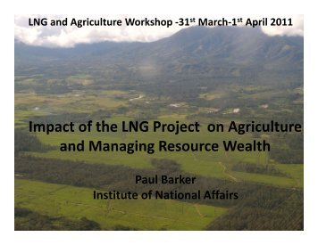 LNG and Agriculture - PNG Institute of National Affairs