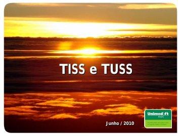 TISS e TUSS TISS e TUSS - Unimed do Brasil