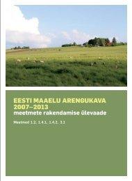 EEsti maaElu arEngukava 2007–2013 - Põllumajandusministeerium