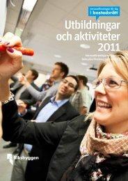 Utbildningar och aktiviteter 2011 - Riksbyggen