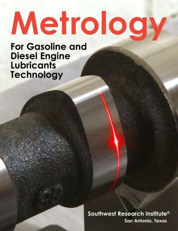 Metrology For Gasoline and Diesel Engine Lubricants Technology
