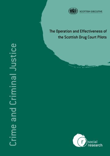 The Operation and Effectiveness ofthe Scottish Drug Court Pilots