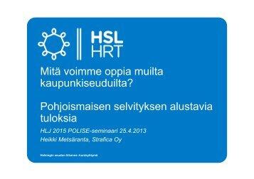 Mitä voimme oppia muilta kaupunkiseuduilta? Pohjoismaisen ... - HSL