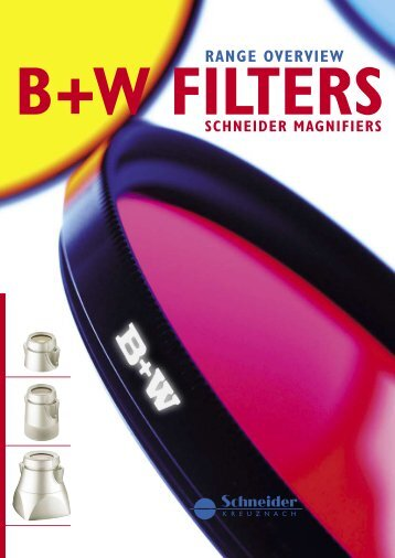Range overview B+W Filters and Schneider magnifiers - Foto Cz