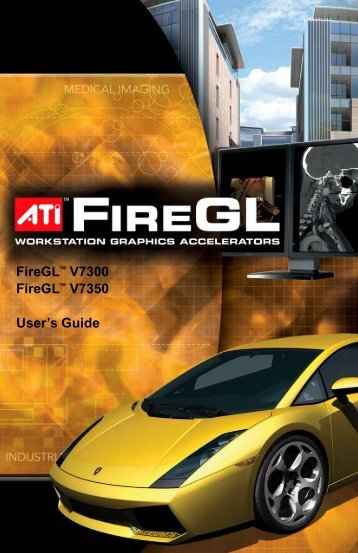 FireGLTM V7300 FireGLTM V7350 User's Guide - AMD