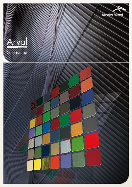 Prestigious COLORISSIME BY ARVAL - ArcelorMittal
