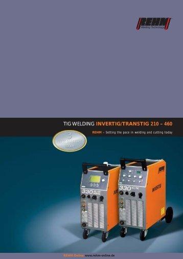 TIG WELDING INVERTIG/TRANSTIG 210 – 460 - Rehm