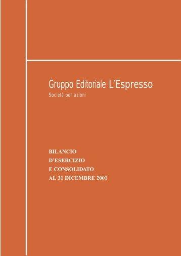 Bilancio al 31-12-2001 PDF File - Gruppo Editoriale L'Espresso S.p.A.
