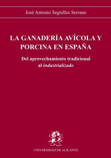 LA GANADERÍA AVÍCOLA Y PORCINA EN ESPAÑA Del ...