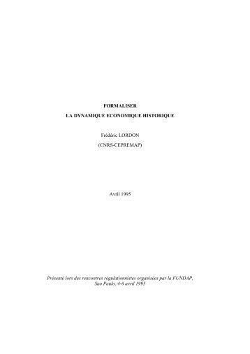 Formaliser la dynamique économique historique - Frédéric Lordon