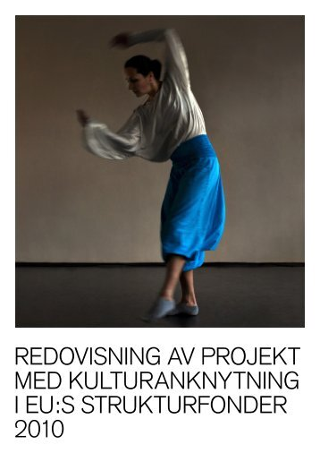 redovisning av projekt med kulturanknytning i eu ... - Statens kulturråd