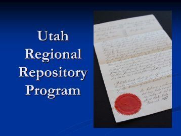 The Role of the Regional Repository - Utah State Archives