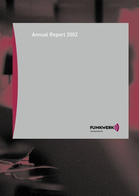 Annual Report 2002 - Funkwerk AG