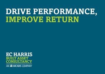 DRIVE PERFORMANCE, IMPROVE RETURN - EC Harris