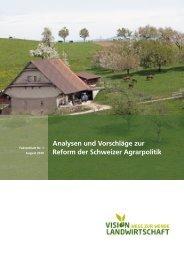 Analysen und Vorschläge zur Reform der Schweizer Agrarpolitik
