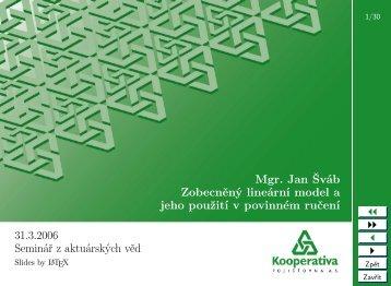 Mgr. Jan Šváb Zobecněný lineární model a jeho použití v povinném ...