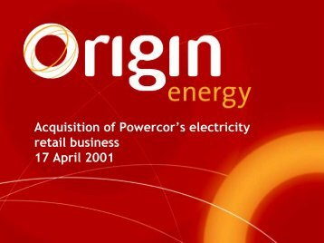 Acquisition of Powercor's electricity retail business ... - Origin Energy