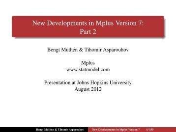 New Developments in Mplus Version 7: Part 2 - Muthén & Muthén