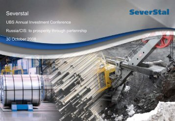 Severstal-UBS Annual Conference in Moscow. October 2008