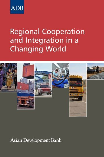 Regional Cooperation and Integration in a Changing World