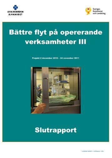 Bättre flyt på opererande verksamheter III Slutrapport - Landstinget ...