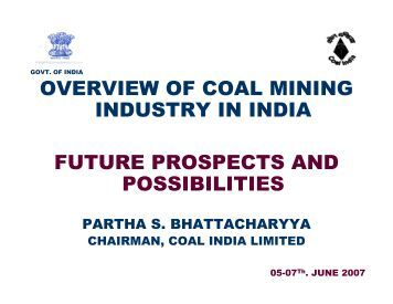 coal industry in india an overview Nationalization of coal industry in india in the early seventies was a fall out of two related events  a formal holding company in the form of coal india limited .