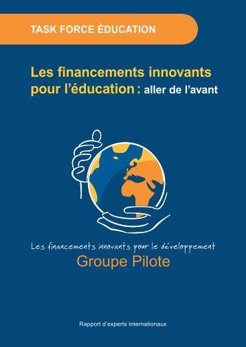 Les financements innovants pour l'éducation - Groupe pilote sur les ...