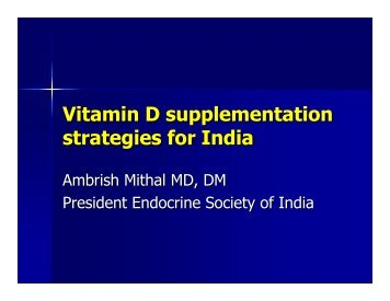 Vitamin D Supplementation Strategies for India by Dr ... - ILSI India