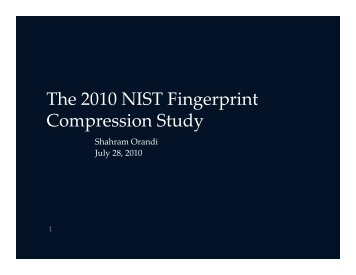 The 2010 NIST Fingerprint Compression Study - NIST Visual Image ...