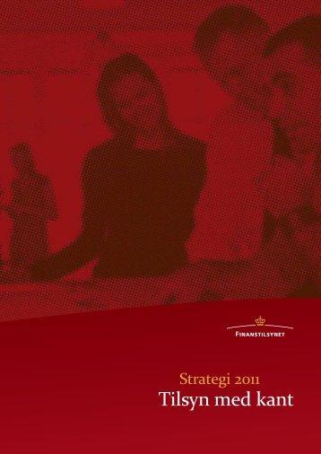 Strategi 2011 - tilsyn med kant - Finanstilsynet
