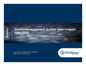 Stakeholder workshop 8 - Water Industry Commission for Scotland