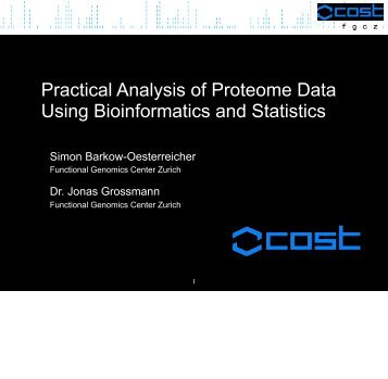 Practical Analysis of Proteome Data Using Bioinformatics ... - Cost 873
