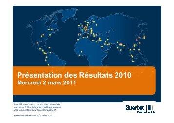 Résultats 2010 & perspectives Mars 2011 - Guerbet