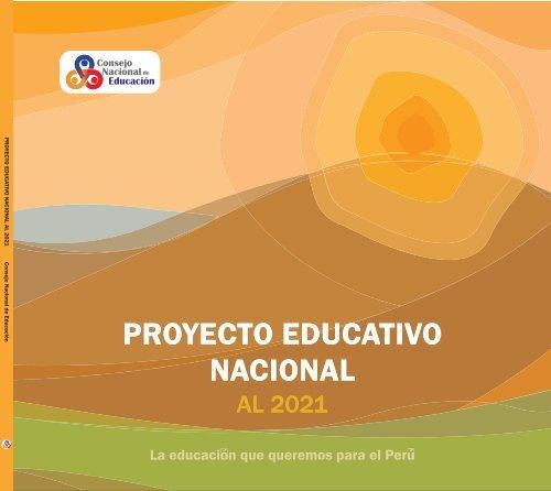 Proyecto Educativo Nacional Proyecto Educativo Nacional