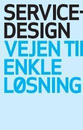Servicedesign - vejen til enkle løsninger - 2010 - Erhvervsstyrelsen
