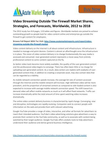 Golbal Video Streaming Outside The Firewall Market - Industry Outlook, Size,Share, Growth Prospects, Key Opportunities, Trends and Forecasts, 2012 to 2018