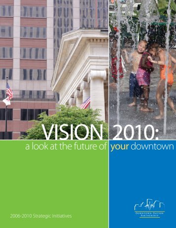 a look at the future of yourdowntown - Downtown Dayton Partnership