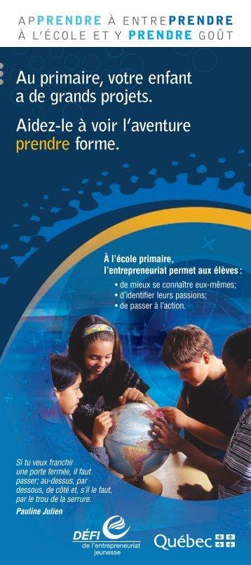 Au primaire, votre enfant a de grands projets. Aidez ... - Inforoute FPT