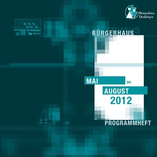 bürgerhaus programmheft 2012 - in Denkingen