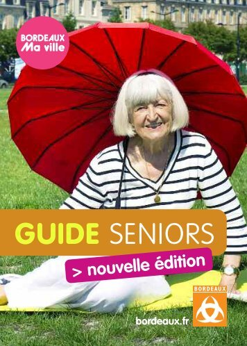 Guide Seniors- Edition 2012 - Bordeaux