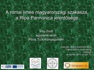 A római limes magyarországi szakasza, a Ripa ... - Danube Limes